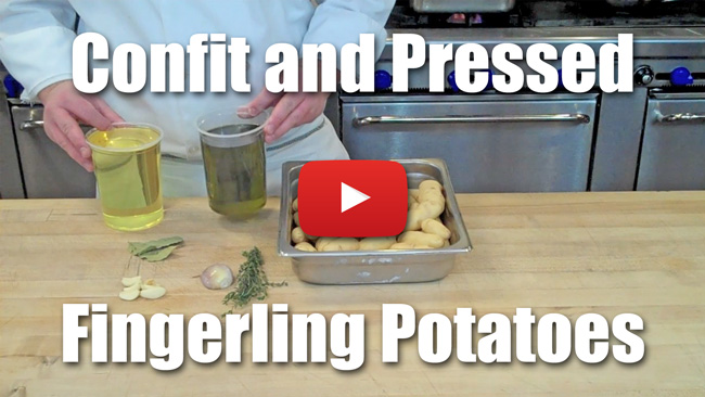 Olive Oil Poached and Pressed Fingerling Potatoes - Video Technique
