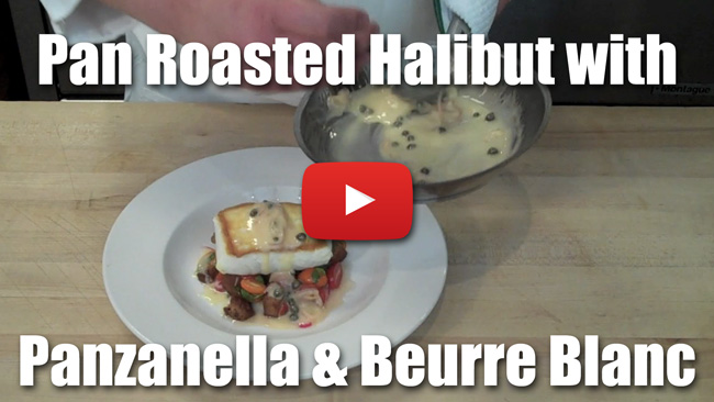 Pan Roasted Halibut with Panzanella and Lemon-Caper Beurre Blanc - Video