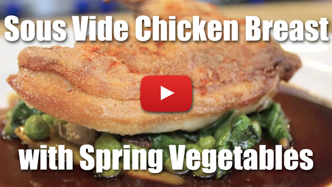 Sous Vide Chicken Breast with Spring Vegetables and Pan Reduction Sauce - Video