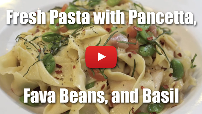 Fresh Pasta with Pancetta, Basil and Fava Beans - Video Recipe