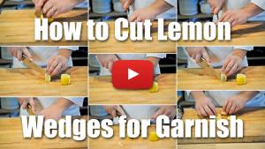 How to Cut Lemon Wedges for Garnish
