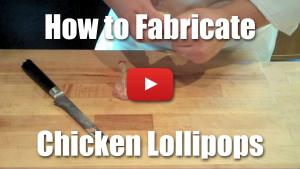 How to Fabricate Chicken Lollipops - Video