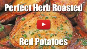 Perfect Herb Roasted Red Potatoes - Video Recipe
