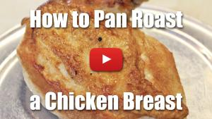 How to Pan Roast a Chicken Breast - Video Technique