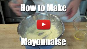 How to Make a Classic Mayonnaise - Video