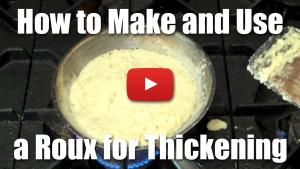 How to Make and Use a Roux - Video Technique