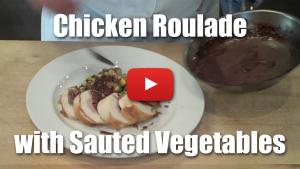 Chicken Roulade with Sauted Summer Squash and Pan Reduction Sauce - Video
