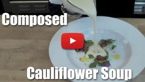 Composed Cauliflower Soup - Video