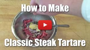 How to Make Classic Steak Tartare - Video