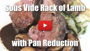 Sous Vide Rack of Lamb With Pan Reduction Sauce - Video