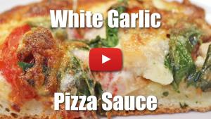 White Garlic Pizza Sauce - Video Recipe
